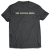 No somos ellos (We Are Not Them) - FØLKS Series Tee