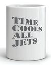 Time Cools All Jets Mug