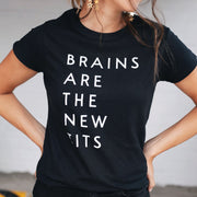 BRAIN ARE THE NEW TITS