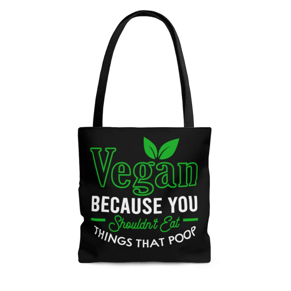 Vegan humor tote bag. You shouldn't eat things that poop. Reusable