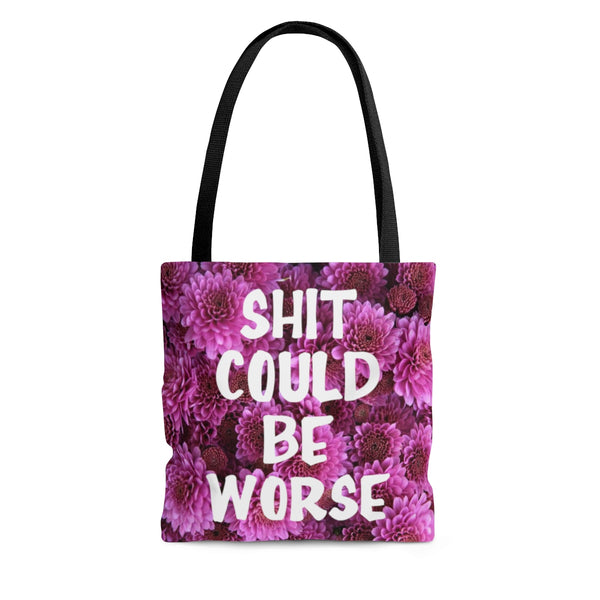 Shit could be worse floral print tote bag