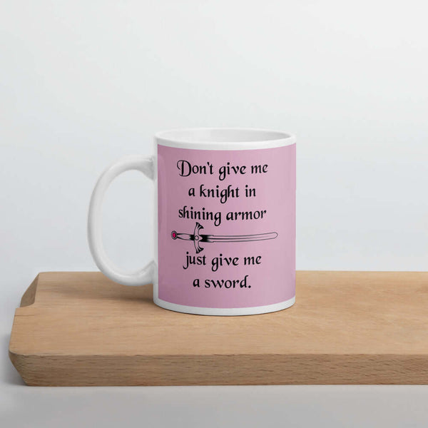 Just give me a sword girl power feminist mug