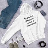 That which doesn't kill me makes me weird funny Unisex Hoodie