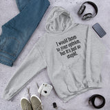 Your opinion is just so stupid funny unisex Hoodie