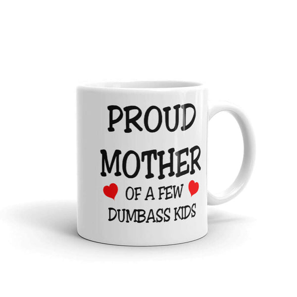 Funny proud mother coffee mug