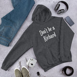 Richard name Don't be a dick funny Unisex Hoodie