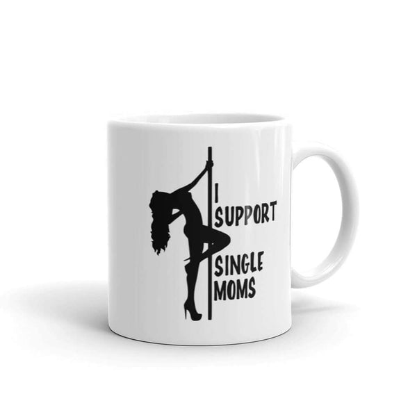 I support single moms stripper mug