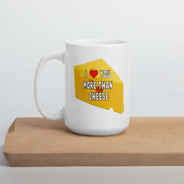 I love you more than cheese funny valentines day love mug