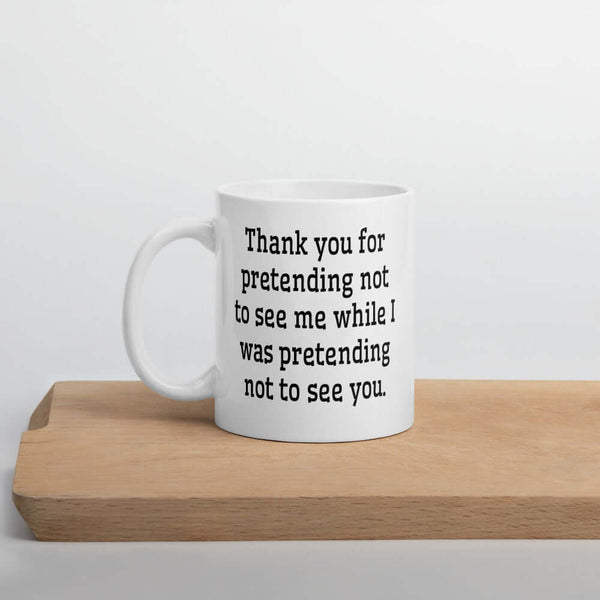 Funny social anxiety pretending to ignore me mug