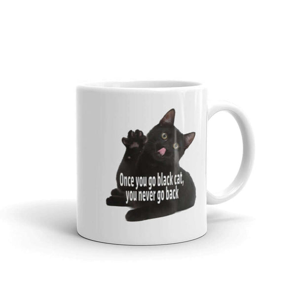 Once you go black cat you never go back funny cat mug