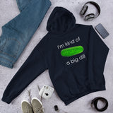 I'm kind of a big dill pickle pun Unisex Hoodie