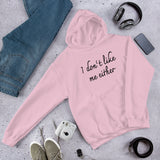 I don't like me either self deprecating humor Unisex Hoodie
