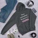 Never underestimate the power of a vagina girl power Unisex Hoodie
