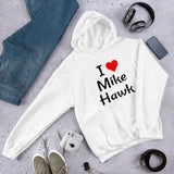 I love Mike Hawk funny pun Unisex Hoodie