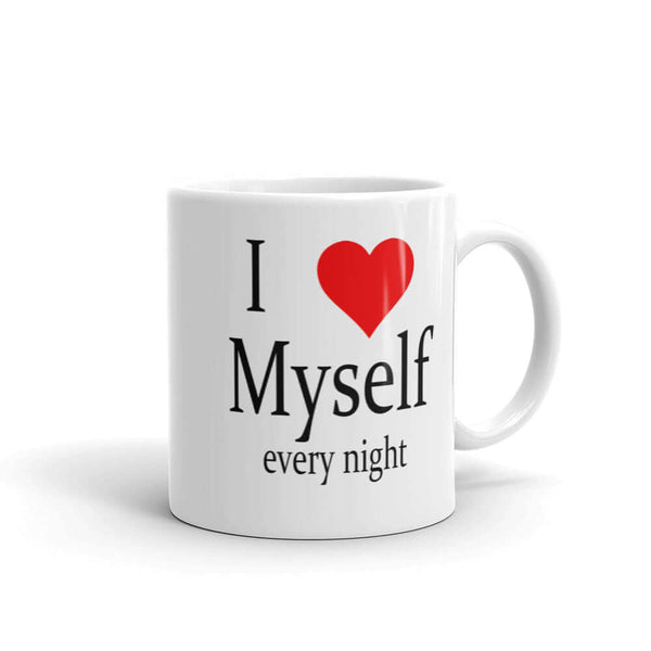 I love myself every night funny masturbation sexual humor coffee mug