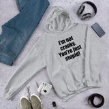 I'm not cranky you're just stupid funny Unisex Hoodie