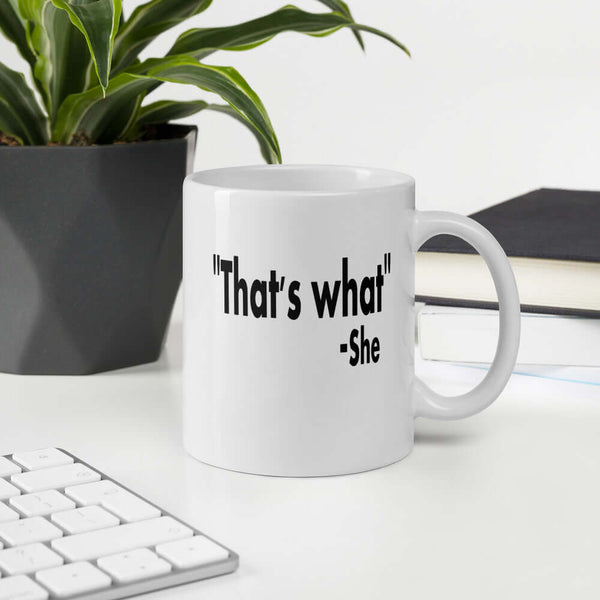 That's what she said funny sarcastic quote mug