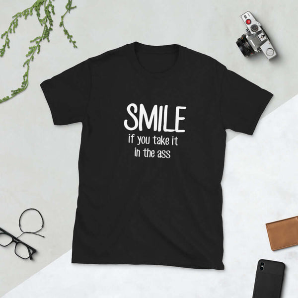 Smile if you take it in the ass Short-Sleeve Unisex T-Shirt