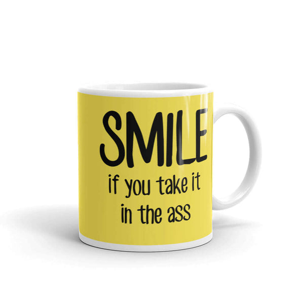 Smile if you take it in the ass funny sexual humor coffee mug