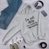 I'm not messy I'm creatively organized. Funny messy people Unisex Hoodie