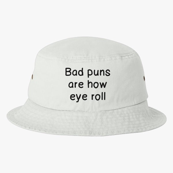 Bad Puns Are How Eye Roll Bucket Hat