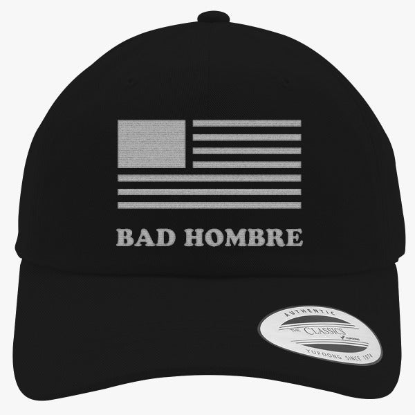 BadHombre - Get Your Bad Hombre T-shirt 2016  Embroidered Cotton Twill Hat