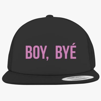 Boy Bye Foam Trucker Hat