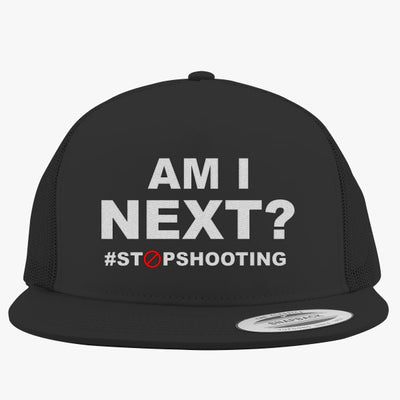 Am I Next? Embroidered Trucker Hat