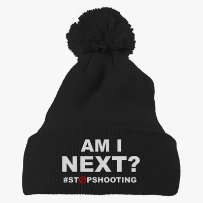 Am I Next? Embroidered Knit Pom Cap