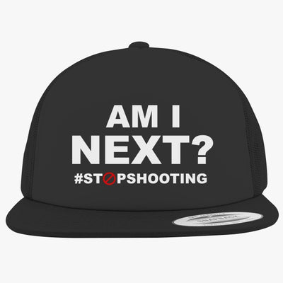 Am I Next? Foam Trucker Hat
