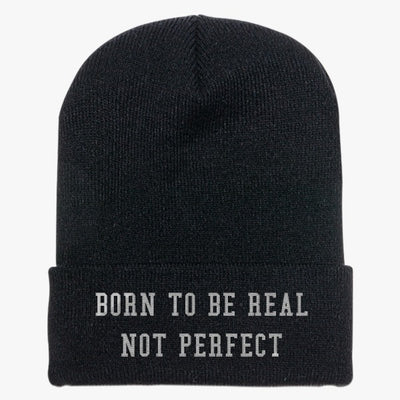 Born To Be Real Not Perfect Knit Cap