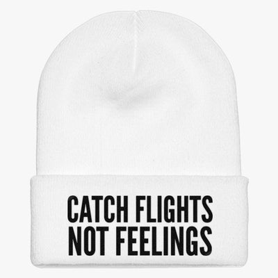 Catch Flights Not Feelings Knit Cap