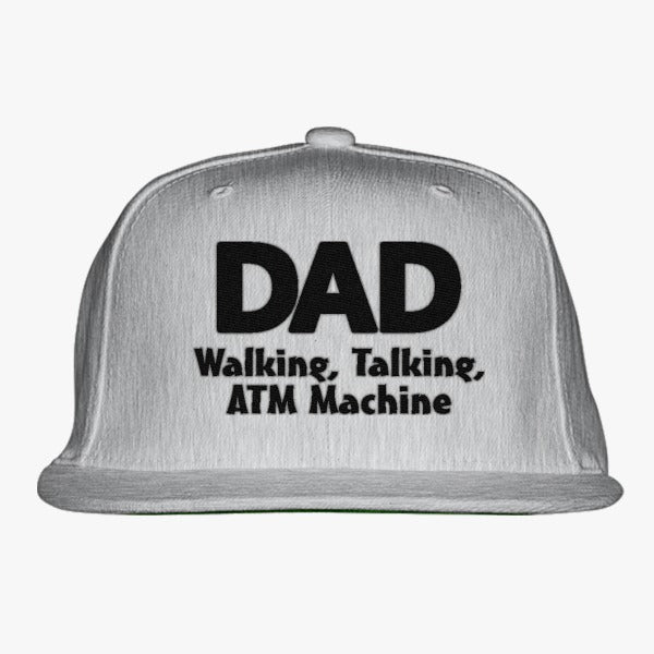 Dad Walking Talking ATM Embroidered Snapback Hat