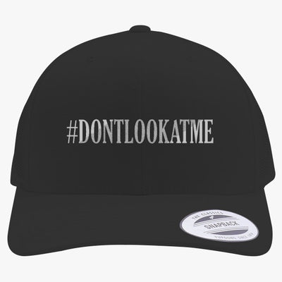 #DONTLOOKATME Embroidered Retro Embroidered Trucker Hat