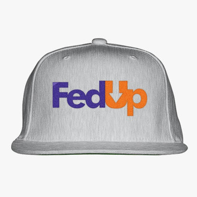 Im Fed Up Embroidered Snapback Hat