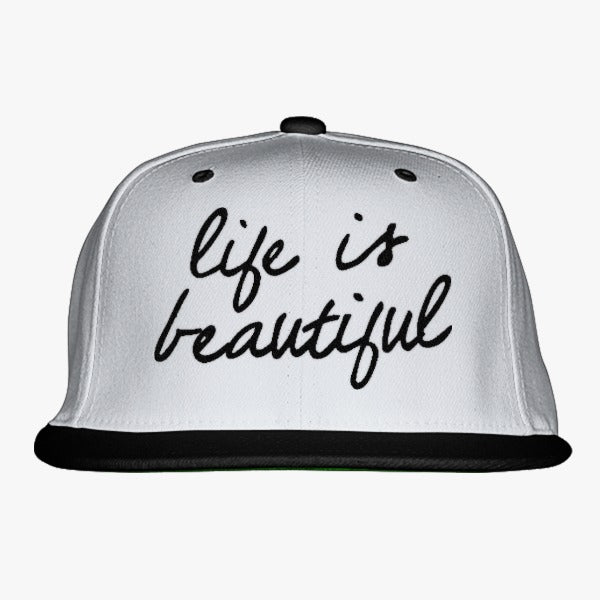 Life Is Beautiful Embroidered Snapback Hat