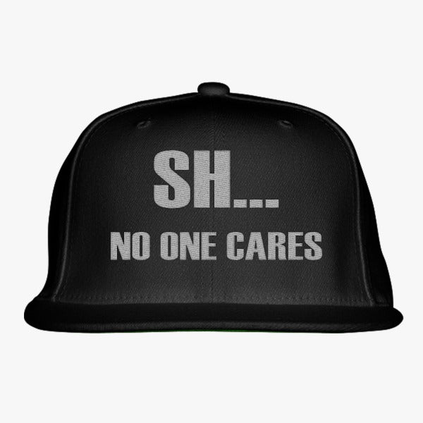 No One Cares Embroidered Snapback Hat – Hatsline d011b1db4d6