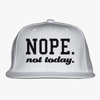 Nope Not Today Embroidered Snapback Hat