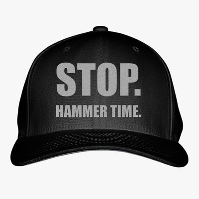 Stop Hammer Time Embroidered Baseball Cap