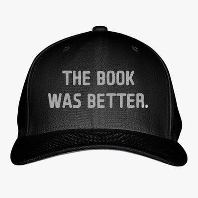 The Book Was Better Embroidered Baseball Cap