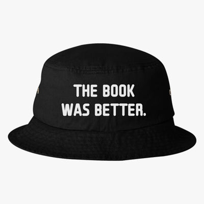 The Book Was Better Bucket Hat