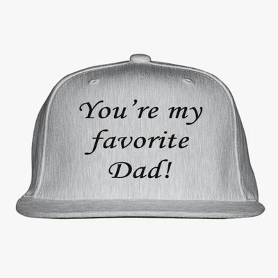 You're My Favorite Dad Embroidered Snapback Hat