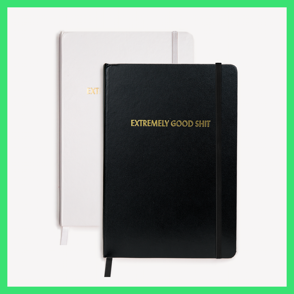 Extremely Good Shit Notebook