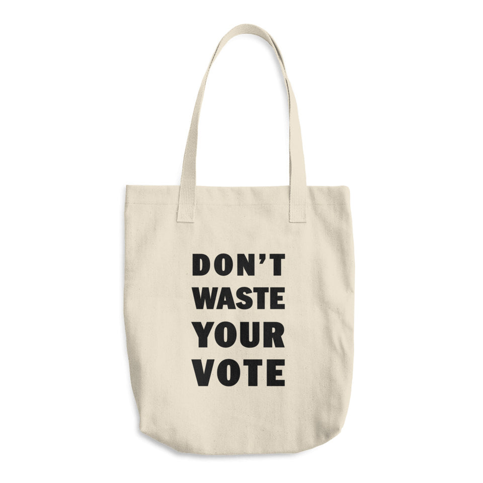 Don't Waste Your Vote Tote Bag
