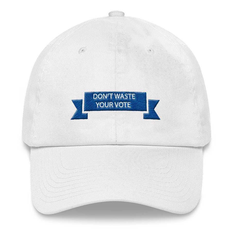 Don't Waste Your Vote Dad hat