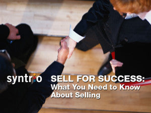 Sell for Success: What You Need to Know About Selling