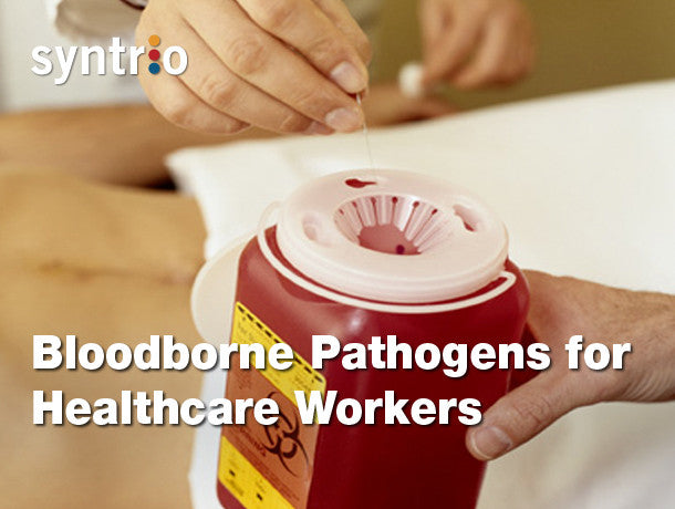 Bloodborne Pathogens for Healthcare Workers