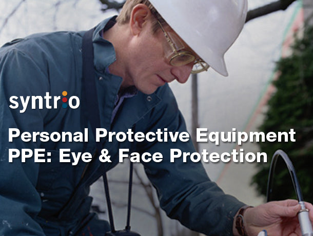 Personal Protective Equipment: Eye & Face Protection