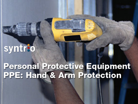 Personal Protective Equipment: Hand & Arm Protection