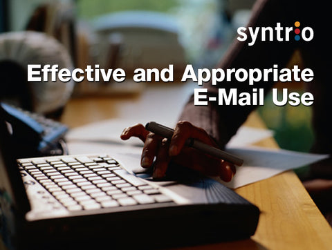 Effective and Appropriate E-mail Use
